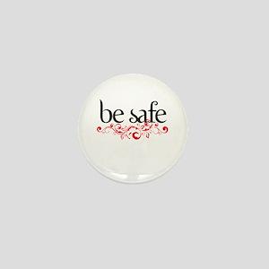 Be Safe Mini Button