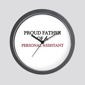 Proud Father Of A PERSONAL ASSISTANT Wall Clock