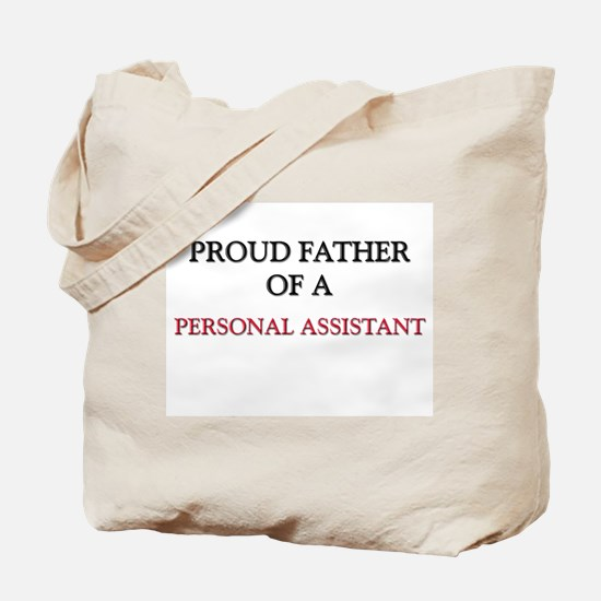 Proud Father Of A PERSONAL ASSISTANT Tote Bag