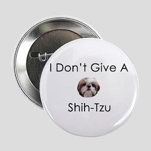 "I Don't Give A Shih Tzu 2.25"" Button"