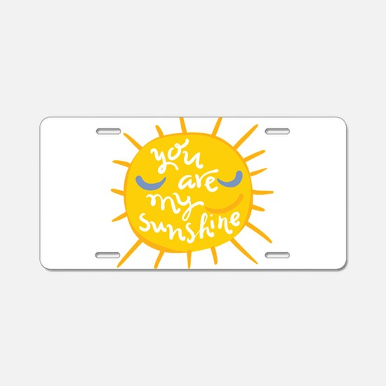 you are my sunshine Aluminum License Plate
