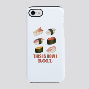 Sushi This is how I Roll iPhone 8/7 Tough Case