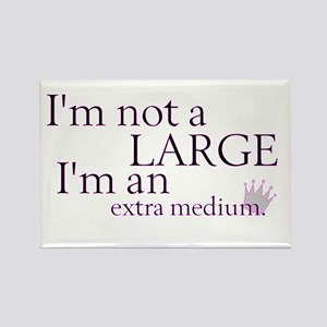 I'm not an Large, I'm an extr Rectangle Magnet