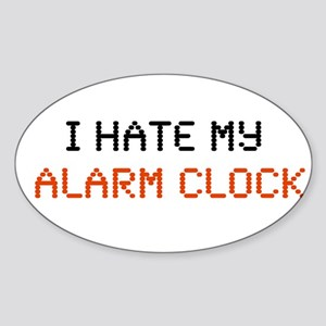 I Hate My Alarm Clock Oval Sticker