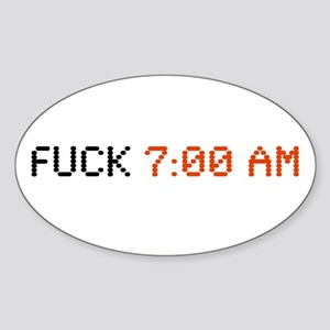 Fuck 7:00 AM Oval Sticker