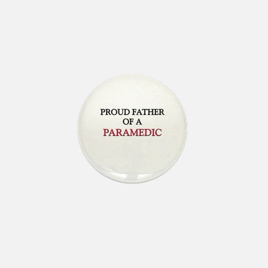 Proud Father Of A PARAMEDIC Mini Button