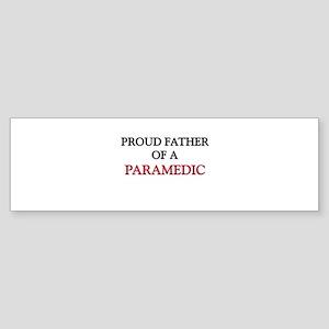 Proud Father Of A PARAMEDIC Bumper Sticker