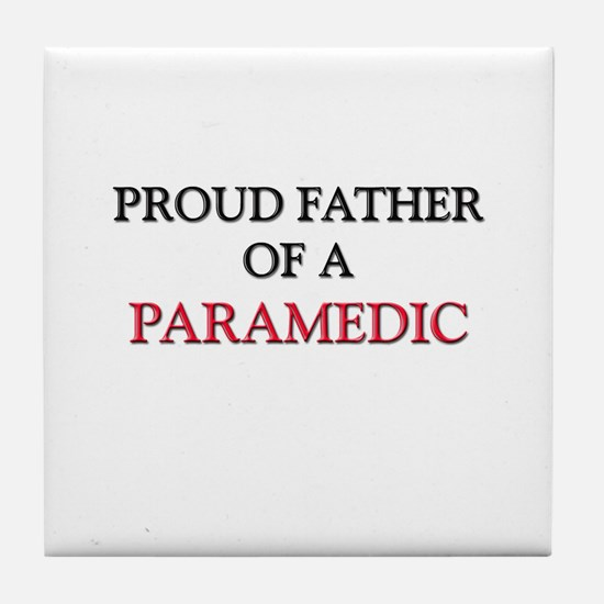 Proud Father Of A PARAMEDIC Tile Coaster