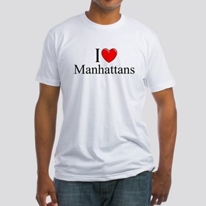 """I Love (Heart) Manhattans"" Fitted T-Shirt"