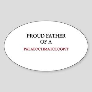 Proud Father Of A PALAEOCLIMATOLOGIST Sticker (Ova
