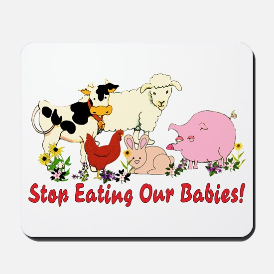 Stop Eating Our Babies Mousepad