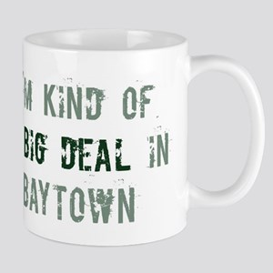 Big deal in Baytown Mug