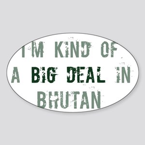 Big deal in Bhutan Oval Sticker