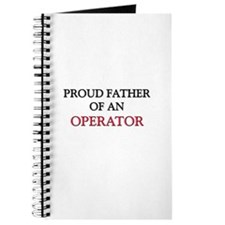 Proud Father Of An OPERATOR Journal