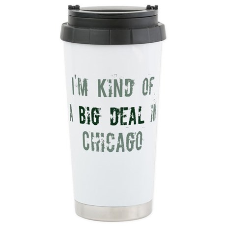 Big deal in Chicago Stainless Steel Travel Mug