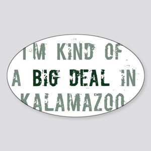 Big deal in Kalamazoo Oval Sticker
