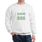 Save Dollars $$$ Sweatshirt