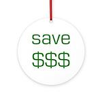 Save Dollars $$$ Ornament (Round)