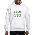 Save Dollars $$$ Hooded Sweatshirt