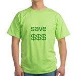 Save Dollars $$$ Green T-Shirt