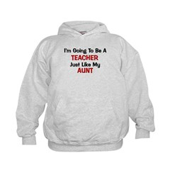 Teacher - Aunt - Profession Hoodie