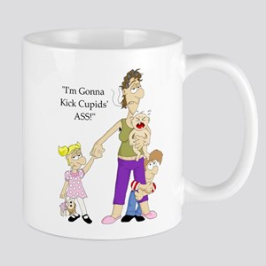 I'm Gonna Kick Cupid's Ass! Mug