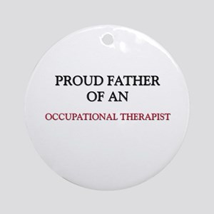 Proud Father Of An OCCUPATIONAL THERAPIST Ornament