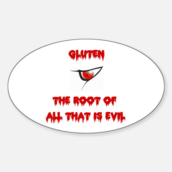Gluten, The Root Of All Evil Oval Decal