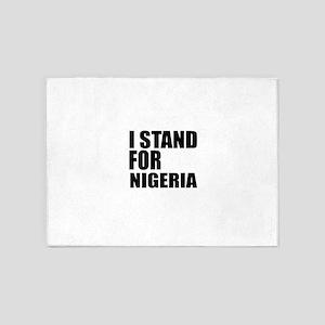 I Stand For Nigeria 5'x7'Area Rug