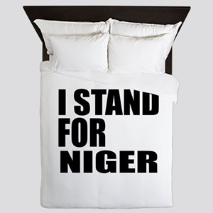 I Stand For Niger Queen Duvet