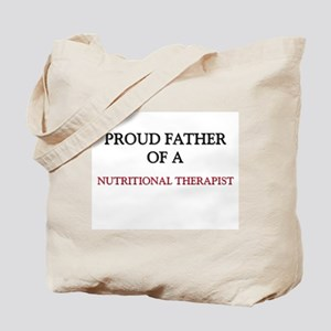 Proud Father Of A NUTRITIONAL THERAPIST Tote Bag