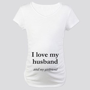Husband/my girlfriend Maternity T-Shirt