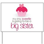 sweetie big sister shirt Yard Sign