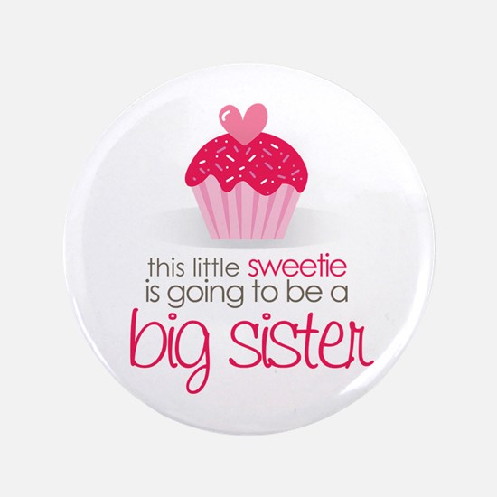 """sweetie big sister shirt 3.5"""" Button"""