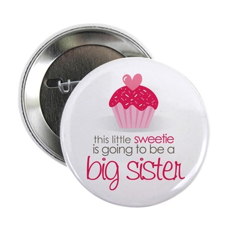 """sweetie big sister shirt 2.25"""" Button"""