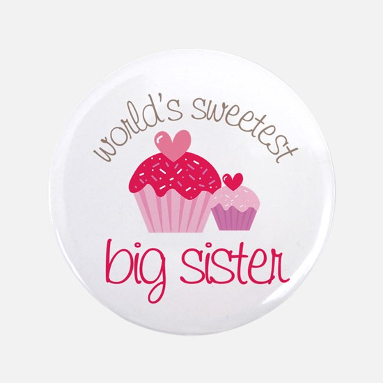 """world's sweetest big sister 3.5"""" Button"""