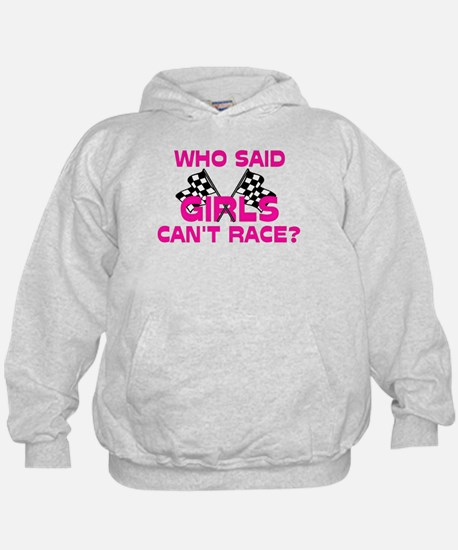 Who Said Girls Can't Race? Hoodie