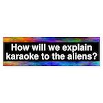 How will we explain karaoke to the aliens? Sticker