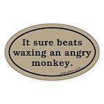 Sticker - it sure beats waxing an angry monkey