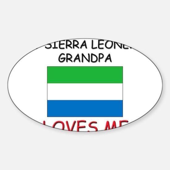My Sierra Leonean Grandpa Loves Me Oval Decal