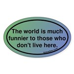 The world is funnier to those who don't live here
