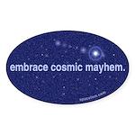 Embrace cosmic mayhem Oval Sticker