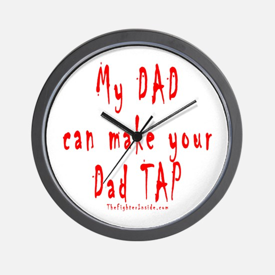 My DAD can make your Dad TAP Wall Clock