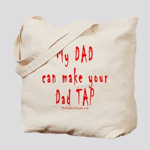My DAD can make your Dad TAP Tote Bag