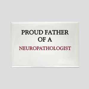 Proud Father Of A NEUROPATHOLOGIST Rectangle Magne