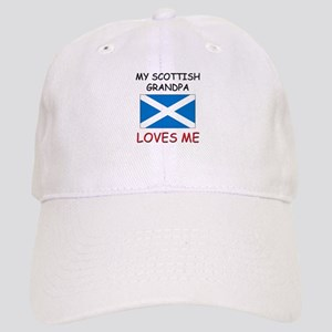 My Scottish Grandpa Loves Me Cap