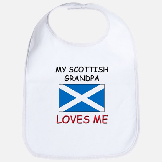 My Scottish Grandpa Loves Me Bib