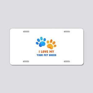 Personalized Love my Dog Aluminum License Plate