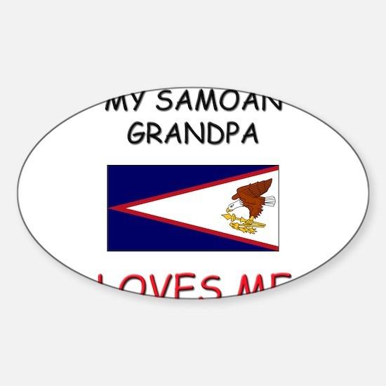My Samoan Grandpa Loves Me Oval Decal