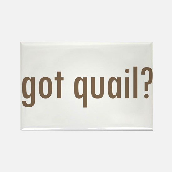 Got Quail? Rectangle Magnet